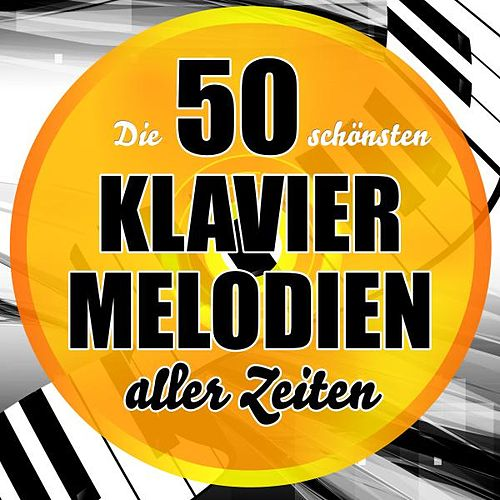 Die 50 schönsten Klavier-Melodien aller Zeiten von Various Artists
