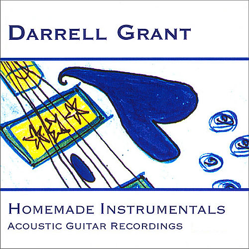 Homemade Instrumentals: Acoustic Guitar Recordings by Darrell Grant