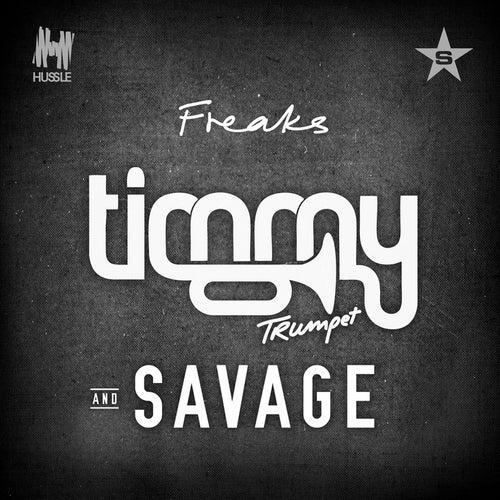 Freaks von Timmy Trumpet and Savage