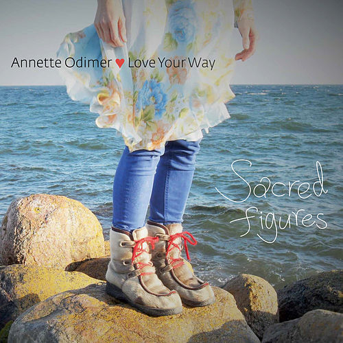 Sacred Figures by Annette Odimer - Love Your Way