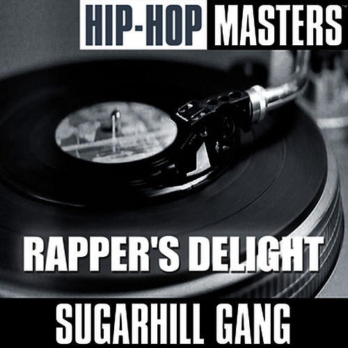 Hip Hop Masters: Rapper's Delight by The Sugarhill Gang