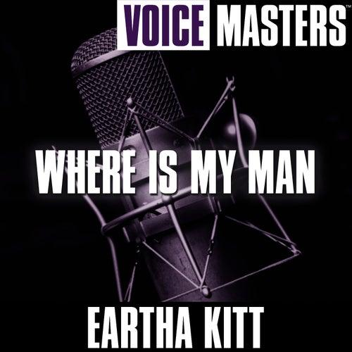 Voice Masters: Where Is My Man de Eartha Kitt
