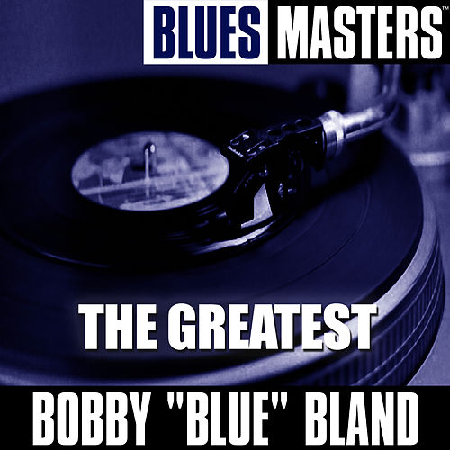 Blues Masters: The Greatest de Bobby Blue Bland