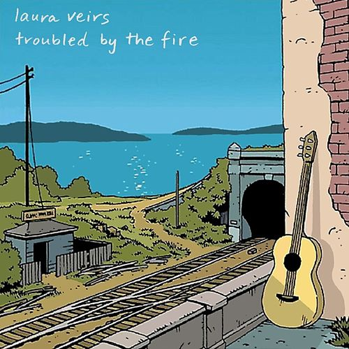 Troubled By The Fire de Laura Veirs
