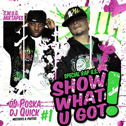 Show What U Got, Vol. 1 (Mixtapes and Parties) by Various Artists
