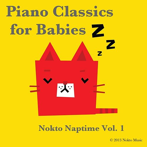 Piano Classics for Babies – Nokto Naptime Vol. 1 (Baby Lullabies for Children, Sleep Aid, Relaxation, Meditation, Lullaby) by Nokto Music