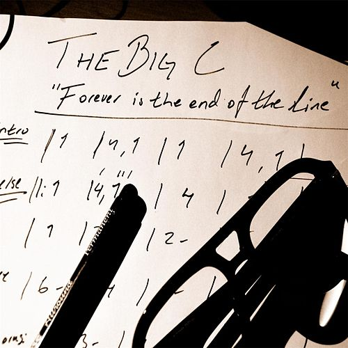 Forever Is the End of the Line de Big C