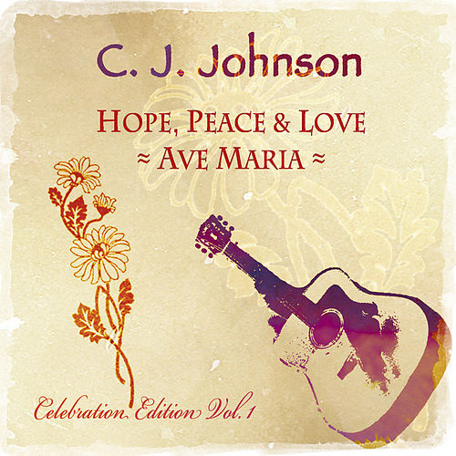 Hope, Peace & Love (Celebration Edition Vol. 1) de C.J. Johnson