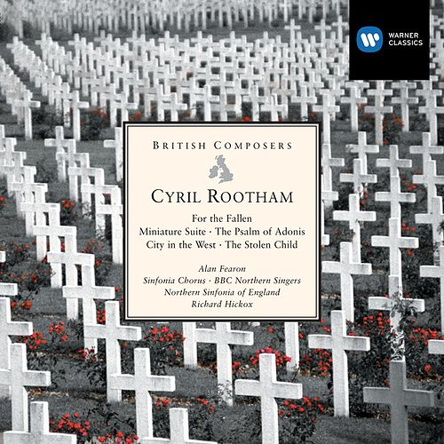 Cyril Rootham: For the Fallen etc de Richard Hickox
