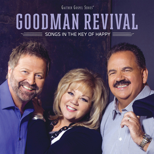 Songs In The Key Of Happy by Goodman Revival