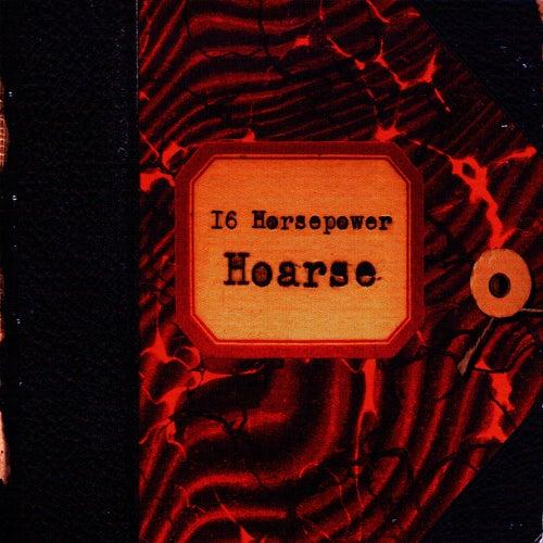 Hoarse von 16 Horsepower