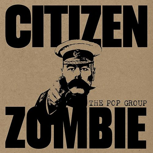Citizen Zombie von The Pop Group