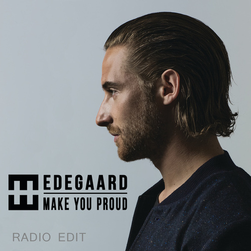 Make You Proud (Radio Edit) by Hedegaard