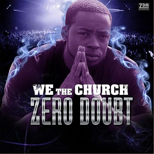 We the Church by Zero Doubt