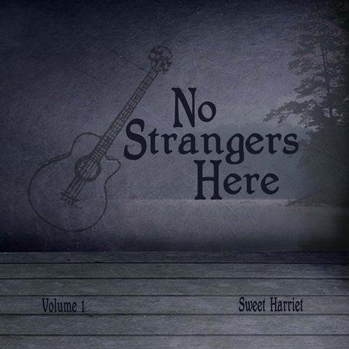 No Strangers Here, Vol. 1 by Sweet Harriet