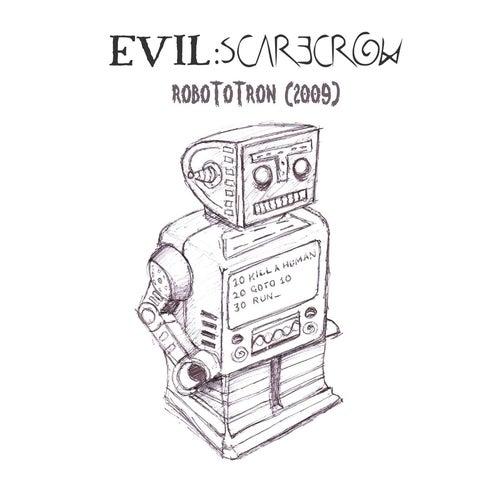 Robototron (2009) by Evil Scarecrow