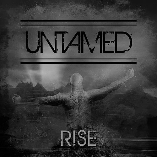 Rise by The Untamed