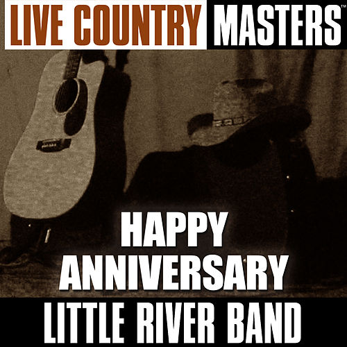 Live Country Masters: Happy Anniversary de Little River Band