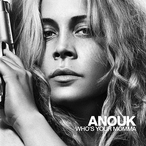 Who's Your Momma von Anouk