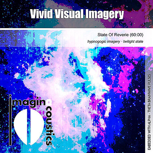 Vivid Visual Imagery (State of Reverie) by Imaginacoustics