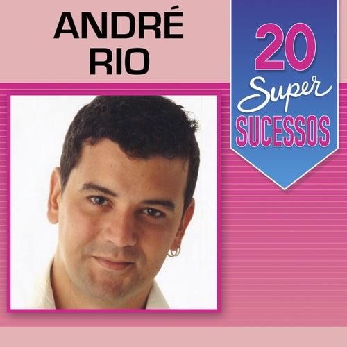 20 Super Sucessos de André Rio
