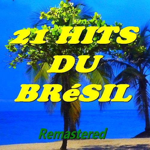 21 hits du Brésil (Remastered) by Various Artists