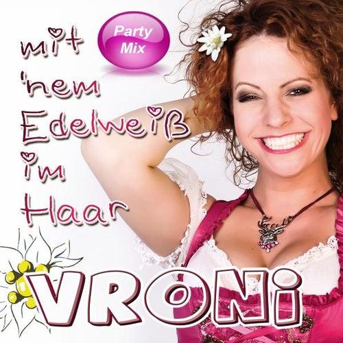 Mit 'nem Edelweiß im Haar (Party Mix) von Vroni