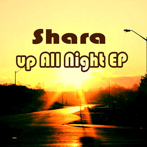 Up All Night EP by Shara