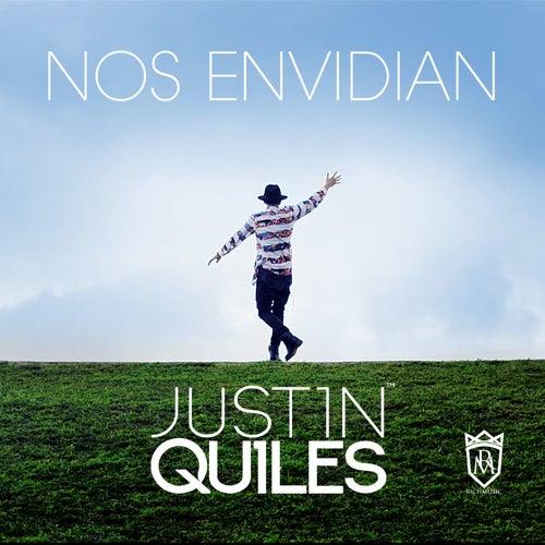 Nos Envidian de Justin Quiles