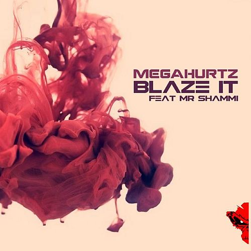Blaze It von Megahurtz