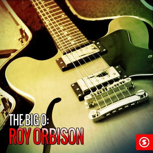 The Big O: Roy Orbison von Roy Orbison