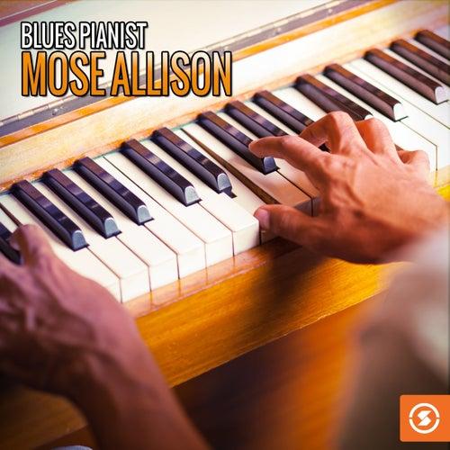 Blues Pianist Mose Allison by Mose Allison