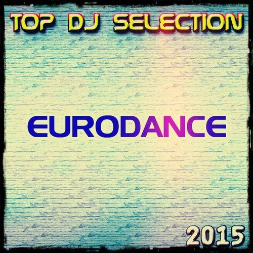 Top DJ Selection Eurodance 2015 by Various Artists