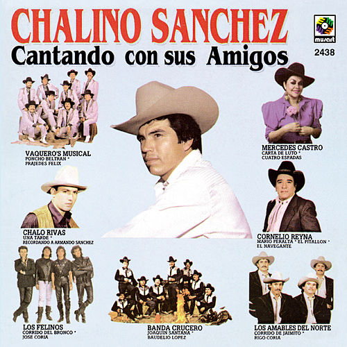 Chalino Sánchez Cantando Con Sus Amigos de Chalino Sanchez