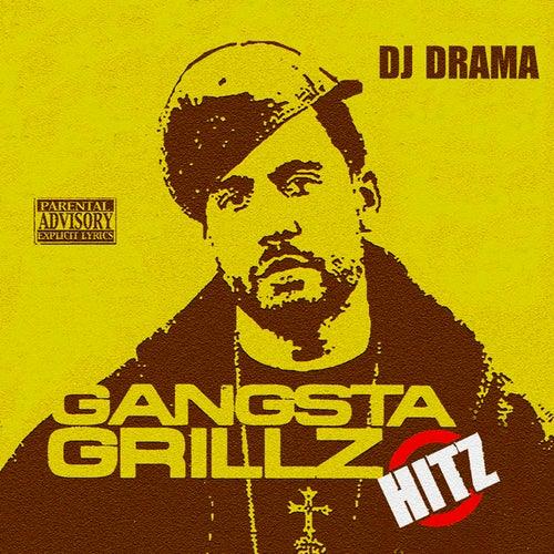 Gangsta Grillz Hitz de DJ Drama