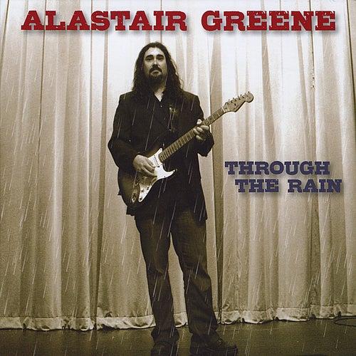 Through the Rain by Alastair Greene