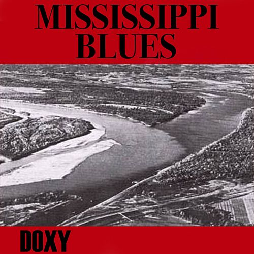 Mississippi Blues (Doxy Collection, Remastered) de Various Artists