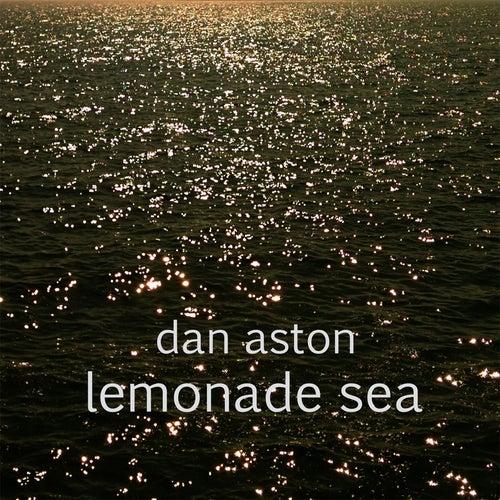 Lemonade Sea von Dan Aston