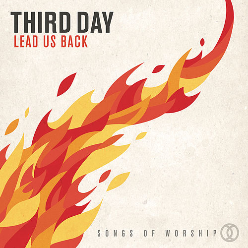 Lead Us Back: Songs of Worship de Third Day
