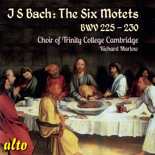 JS Bach: The Six Motets, BWV 225-230 von The Choir Of Trinity College, Cambridge
