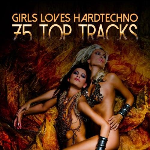 Girls Loves Hardtechno - 75 Top Tracks de Various Artists