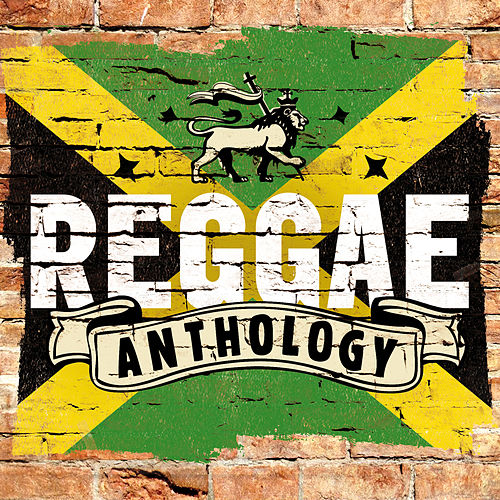 Reggae Anthology 2015 by Various Artists