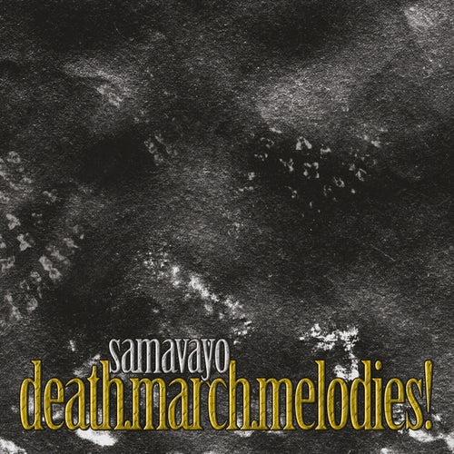 Death.March.Melodies! by Samavayo