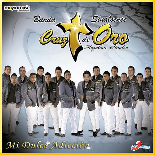 Mi Dulce Adiccion by Banda Cruz de Oro