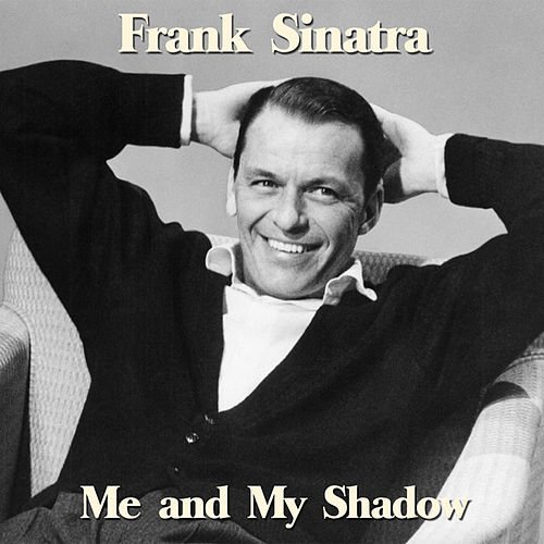 Me and My Shadow von Frank Sinatra