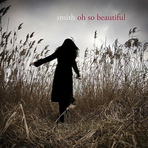 Oh So Beautiful von Smith