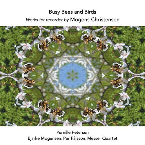 Christensen: Busy Bees & Birds by Pernille Petersen