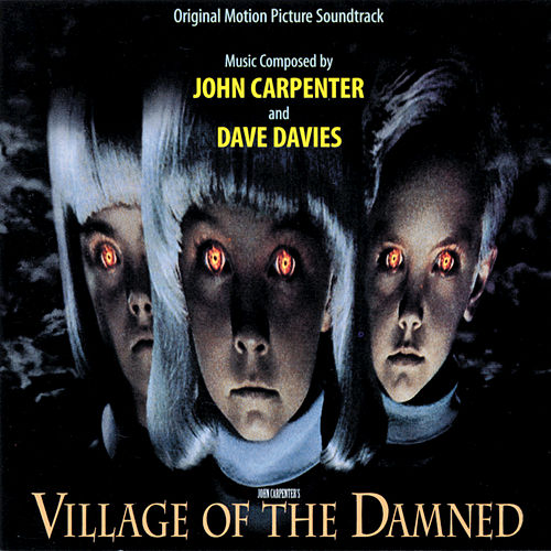 Village Of The Damned by John Carpenter