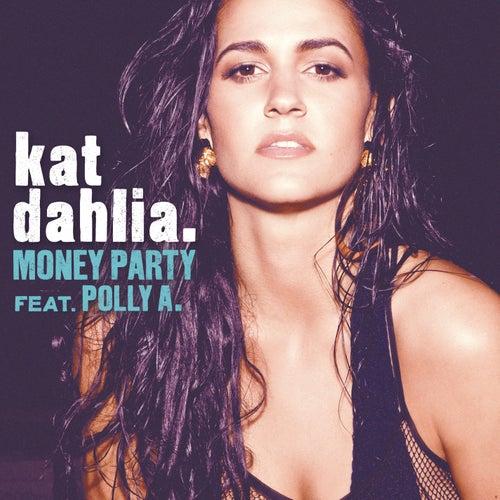 Money Party by Kat Dahlia