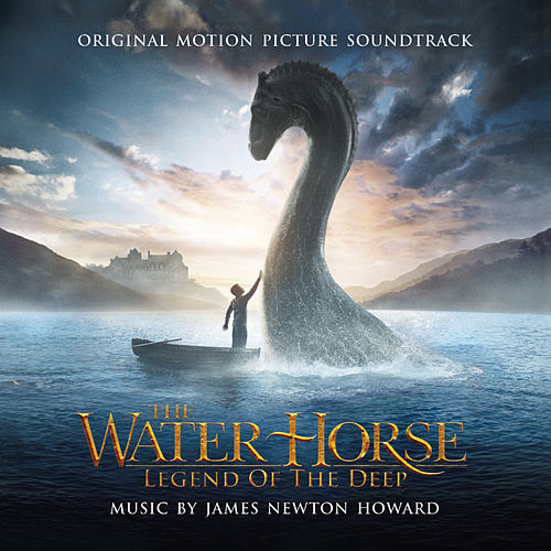 The Water Horse: Legend of the Deep (Original Motion Picture Soundtrack) by James Newton Howard